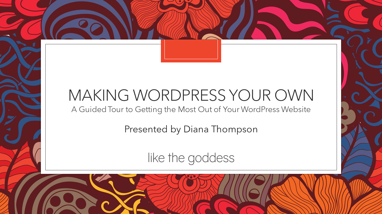 Making WordPress Your Own